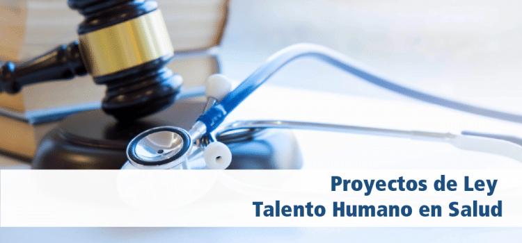 Proyectos de Ley Talento Humano en Salud